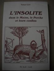 L'INSOLITE dans le Maine , le Perche et leurs confins - Couverture - Format classique