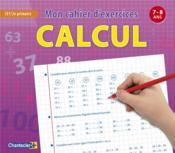 Mon cahier d'exercices calcul ; 7-8 ans ; CE1/2e primaire - Couverture - Format classique