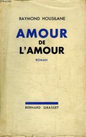 Amour De L Amour. - Couverture - Format classique