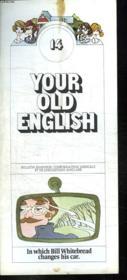 Bulletin D Information Medicale Et De Linguistique Anglaise. Your Old English N° 14. In Which Bill Whitebread Changes His Car. Texte En Anglais. - Couverture - Format classique