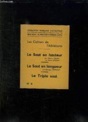Les Cahiers De L Athletisme N° 6. Le Saut En Hauteur, Le Saut En Longueur, Le Triple Saut. - Couverture - Format classique