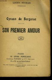 Cyrano De Bergerac. Son Premier Amour. Collection Le Livre Populaire N° 179. - Couverture - Format classique