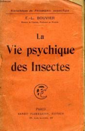 La Vie Psychique Des Insectes. Collection : Bibliotheque De Philosophie Scientifique. - Couverture - Format classique