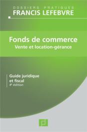 Fonds de commerce ; vente et location-gérance - Couverture - Format classique