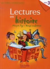 LECTURES THEMATIQUES ; lectures en histoire ; Moyen Age, Temps Modernes ; cycle 3 ; livre de l'élève - Couverture - Format classique