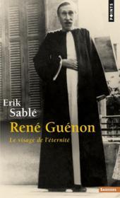 René Guénon ; le visage de l'éternité - Couverture - Format classique