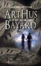 Arthus Bayard et les maîtres du temps - Couverture - Format classique