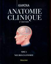 Anatomie clinique. tome 5 : neuroanatomie, 2e ed - Couverture - Format classique
