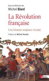 La révolution française ; une histoire toujours vivante - Couverture - Format classique