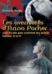 Les aventures d'Anna Parker ; une école pas comme les autres t.3 et t.4 - Couverture - Format classique
