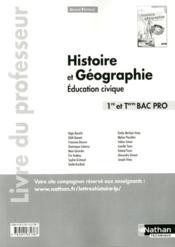 Histoire- geographie- education civique - 1re / term bac pro grand format livre du professeur - Couverture - Format classique