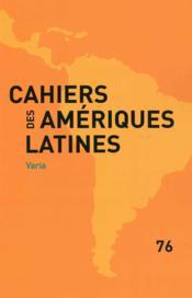 CAHIERS DES AMERIQUES LATINES N.76 ; Varia - Couverture - Format classique