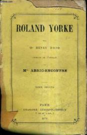 Roland Yorke - Tome Second. - Couverture - Format classique