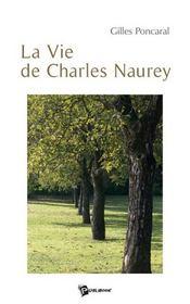 La vie de Charles Naurey - Intérieur - Format classique
