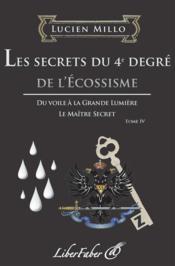 Les secrets du 4e degré de l'écossisme t.4 - Couverture - Format classique