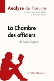 La chambre des officiers de Marc Dugain ; résumé complet et analyse détaillée de l'oeuvre - Couverture - Format classique