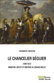 Le chancelier Séguier (1588-1672) - Couverture - Format classique