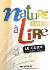 NATURE A LIRE ; CM1; guide enseignant - Couverture - Format classique