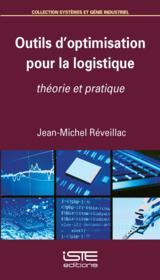 Outils d'optimisation pour la logistique ; théorie et pratique - Couverture - Format classique