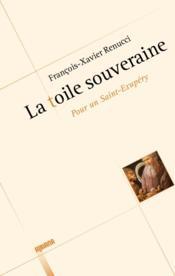 La toile souveraine ; pour un Saint-Exupéry - Couverture - Format classique