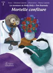 Les aventures de Molly Holly & Tom Bearnaby t.2 ; mortelle confiture - Couverture - Format classique