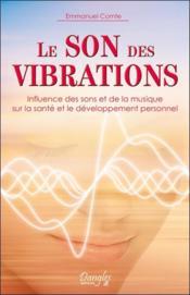 Le son des vibrations ; influence des sons et de la musique sur la santé et le développement personnel - Couverture - Format classique