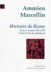 Histoire de Rome t.1 ; 353 à 359 : l'empereur Constance II - Couverture - Format classique