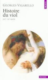 Histoire du viol ; XVI-XXe siècle - Couverture - Format classique