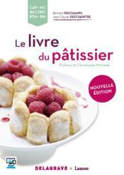 Le livre du pâtissier ; CAP, MC, bac pro, BTM, BM - Couverture - Format classique