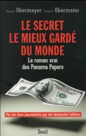 Le secret le mieux gardé du monde ; le roman vrai des Panama Papers - Couverture - Format classique