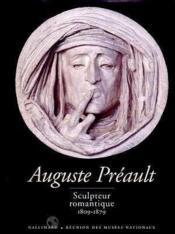 Auguste preault, sculpteur romantique - (1809-1879) - Couverture - Format classique