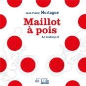 Maillot à pois ; le making of - Couverture - Format classique