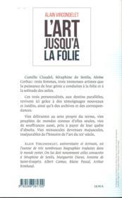 L'art jusqu'à la folie ; Camille Claudel, Séraphine de Senlis, Aloïse Corbaz - 4ème de couverture - Format classique