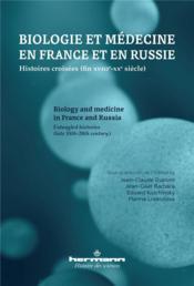 Biologie et médecine en France et en Russie ; histoires croisées (fin XVIIIe-XXe siècle) - Couverture - Format classique