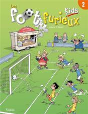 Les foot furieux kids T.2 - Couverture - Format classique