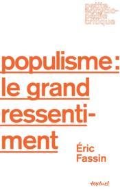 Le populisme : le grand ressentiment - Couverture - Format classique