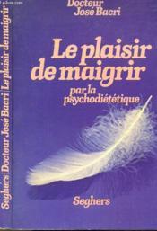 Le Plaisir De Maigrir - Couverture - Format classique