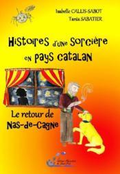 Histoires d'une société en pays catalan t.2 ; le retour de Nas-de-Cagne - Couverture - Format classique