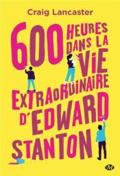 600 heures dans la vie extraordinaire d'Edward Stanton - Couverture - Format classique