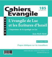 Cahiers de l'Evangile N.185 ; l'évangile de Luc et les Ecritures d'Israël - Couverture - Format classique