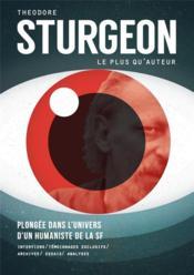 Theodore Sturgeon, le plus qu'auteur ; plongée dans l'univers d'un humaniste de la SF - Couverture - Format classique