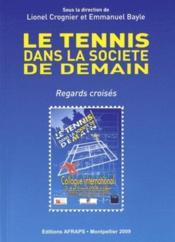 Le tennis dans la société de demain : regards croisés - Couverture - Format classique