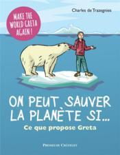 On peut sauver la planète si... ce que propose Greta - Couverture - Format classique