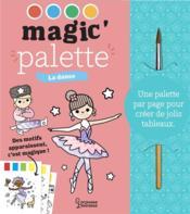 Magic'palette ; la danse - Couverture - Format classique