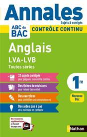 Annales ABC du bac ; sujets & corrigés ; anglais : LVA/LVB ; toutes séries : 1re (édition 2021) - Couverture - Format classique