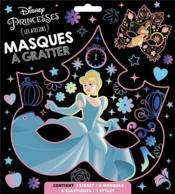 Les ateliers Disney ; Disney Princesses ; masques à gratter - Couverture - Format classique