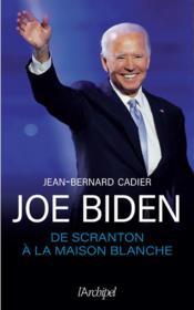 Joe Biden, de Scranton à la Maison Blanche - Couverture - Format classique