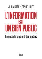 L'information est un bien public ; refonder la propriété des médias - Couverture - Format classique