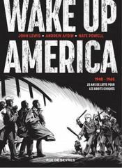 Wake up America ; Intégrale ; 1940-1965 : 25 ans de lutte pour les droits civiques - Couverture - Format classique