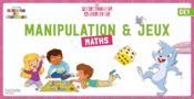 Maths ; manipulation et jeux ; CE1 - Couverture - Format classique